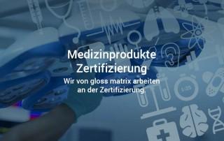 Wir von gloss matrix arbeiten an der Medizinprodukte Zertifizierung.